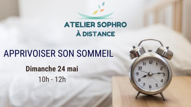 Atelier Sophro (visio) «Apprivoiser son sommeil» le dimanche 24 mai